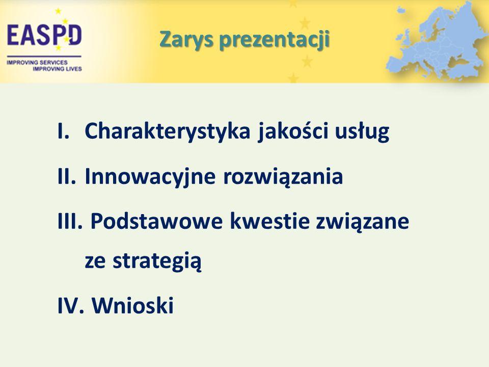 Zarys prezentacji I.Charakterystyka jakości usług II.Innowacyjne rozwiązania III.