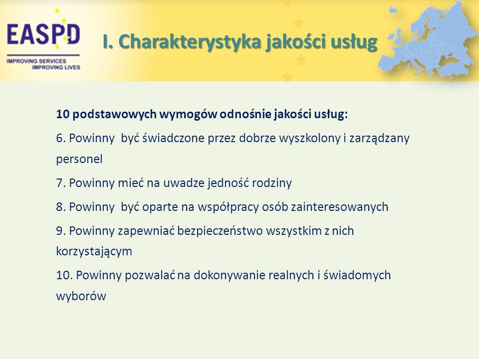 I. Charakterystyka jakości usług 10 podstawowych wymogów odnośnie jakości usług: 6.