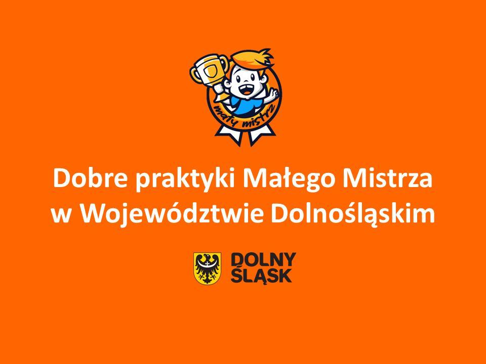 Dobre praktyki Małego Mistrza w Województwie Dolnośląskim