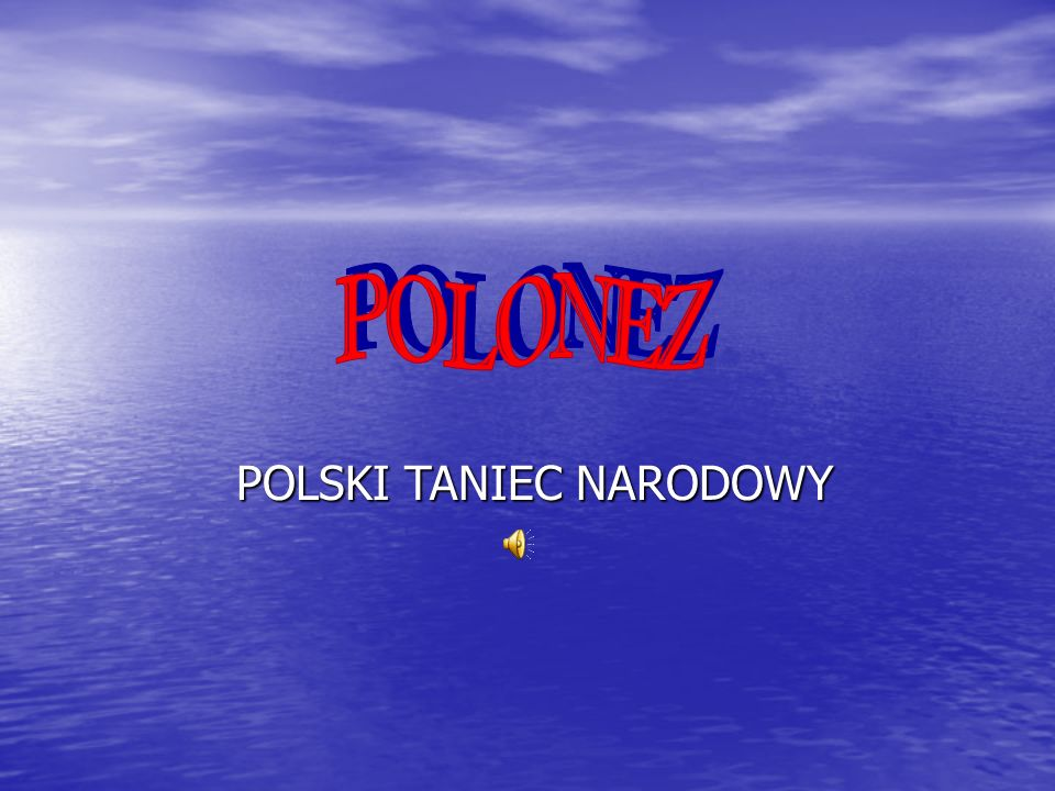 POLSKI TANIEC NARODOWY POLSKI TANIEC NARODOWY