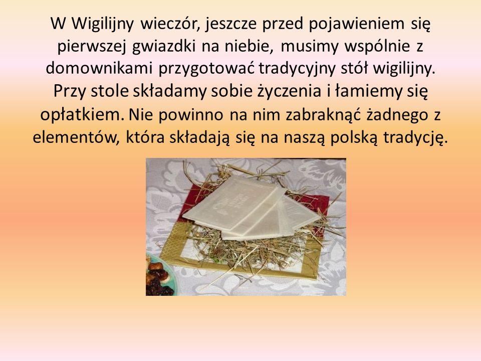 Według tradycji stół wigilijny powinien przykryty być białym obrusem.
