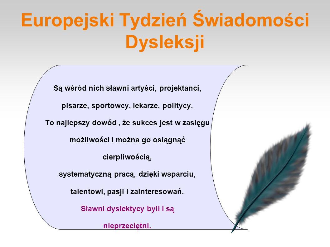 Europejski Tydzień Świadomości Dysleksji Oto lista klas, które wzięły udział W tworzenie prac na temat sławnych dyslektyków.