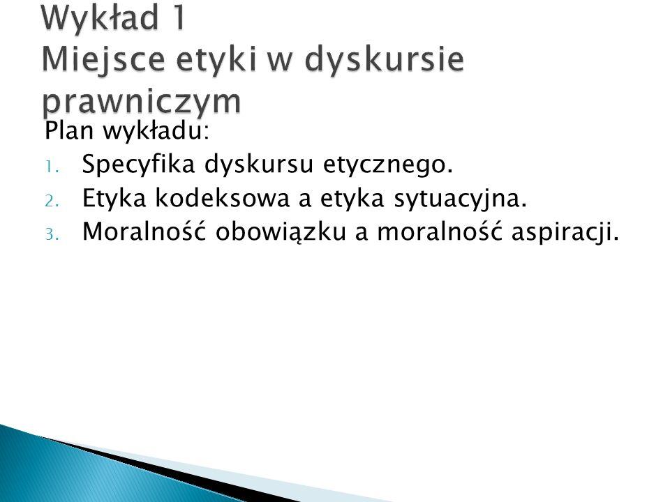 Plan wykładu: 1. Specyfika dyskursu etycznego. 2.