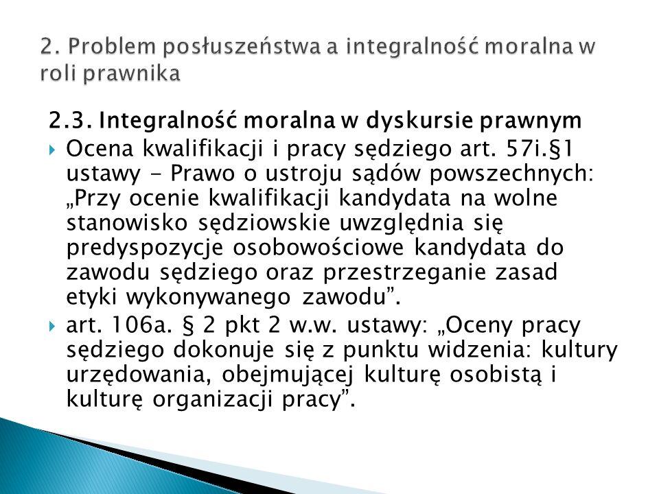 2.3. Integralność moralna w dyskursie prawnym  Ocena kwalifikacji i pracy sędziego art.