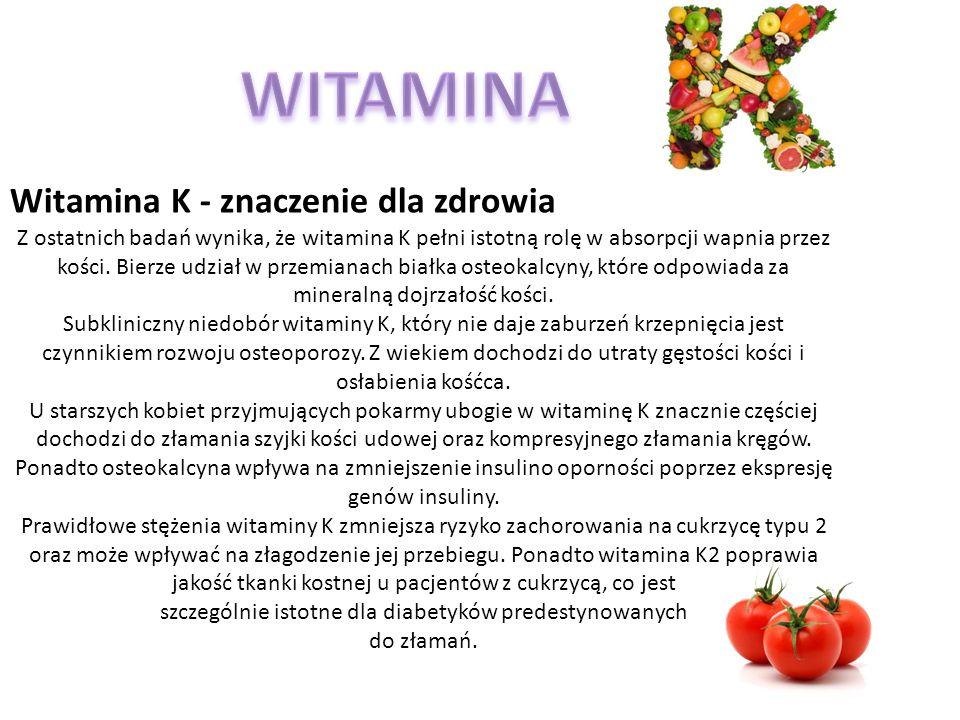 Witamina K - znaczenie dla zdrowia Z ostatnich badań wynika, że witamina K pełni istotną rolę w absorpcji wapnia przez kości.