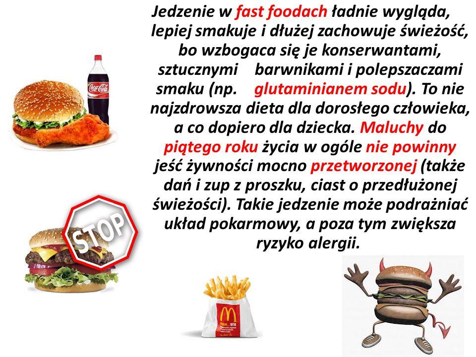 Jedzenie w fast foodach ładnie wygląda, lepiej smakuje i dłużej zachowuje świeżość, bo wzbogaca się je konserwantami, sztucznymi barwnikami i polepszaczami smaku (np.