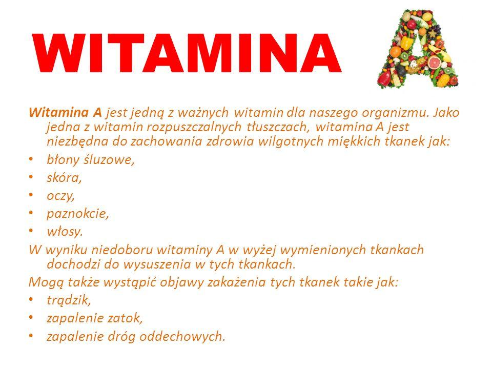 WITAMINA Witamina A jest jedną z ważnych witamin dla naszego organizmu.