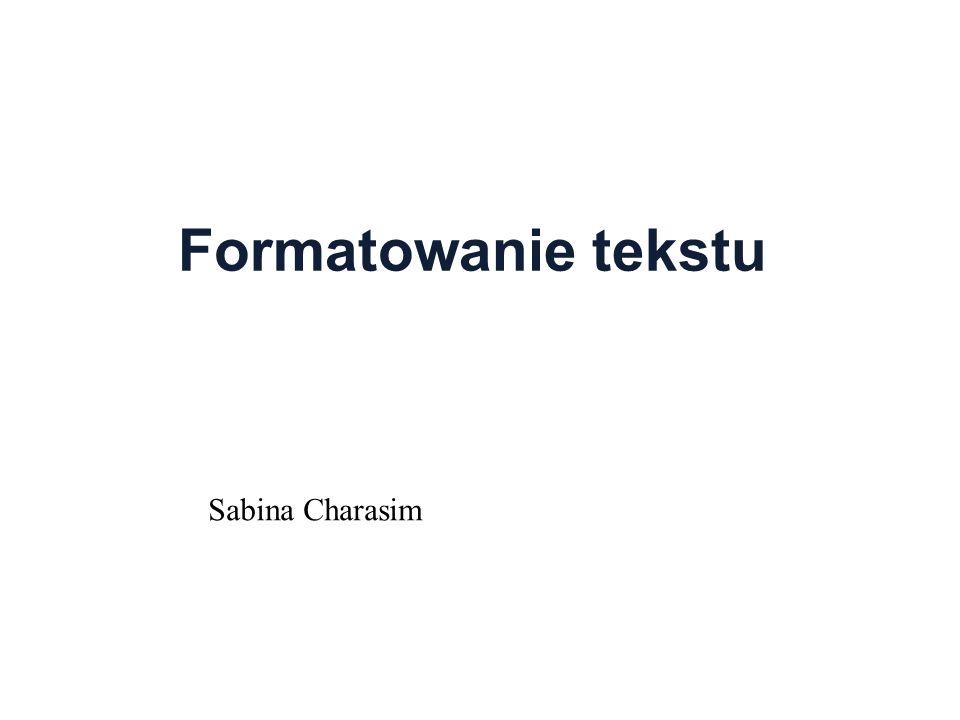 Formatowanie tekstu Sabina Charasim