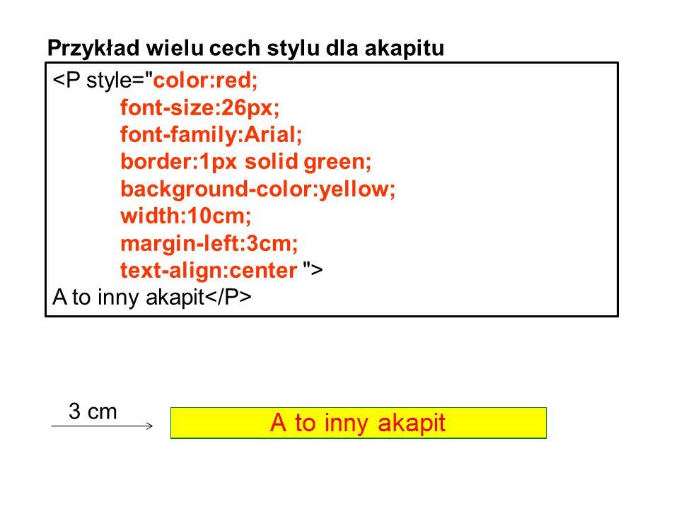 Przykład wielu cech stylu dla akapitu A to inny akapit 3 cm