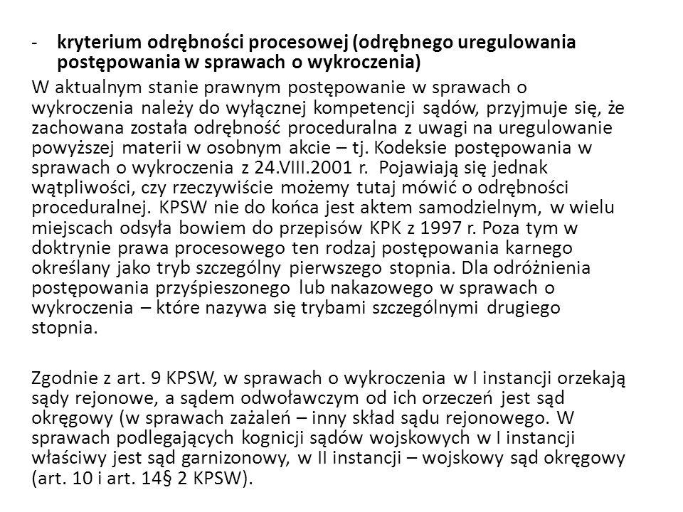 -kryterium odrębności procesowej (odrębnego uregulowania postępowania w sprawach o wykroczenia) W aktualnym stanie prawnym postępowanie w sprawach o w