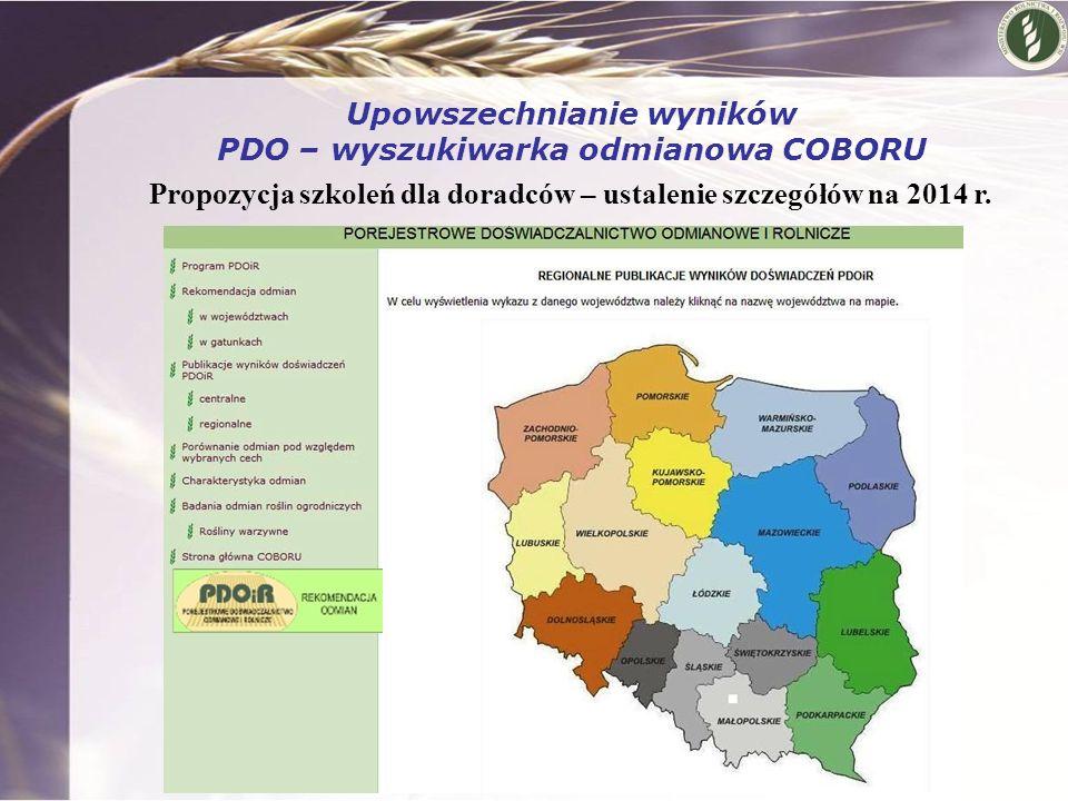 Upowszechnianie wyników PDO – wyszukiwarka odmianowa COBORU Propozycja szkoleń dla doradców – ustalenie szczegółów na 2014 r.