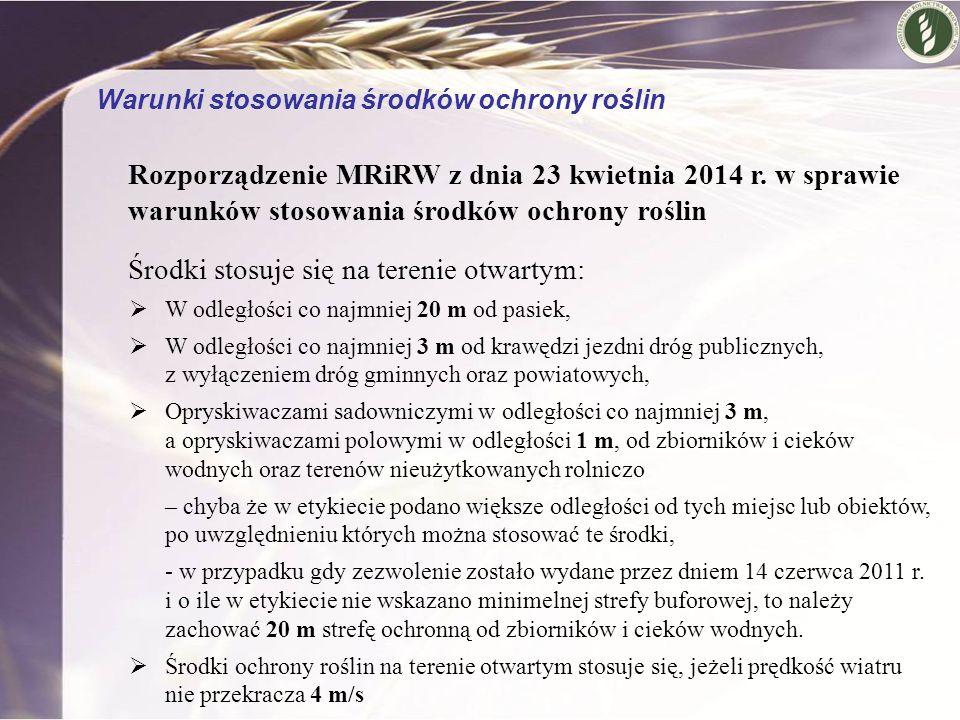 Rozporządzenie MRiRW z dnia 23 kwietnia 2014 r. w sprawie warunków stosowania środków ochrony roślin Środki stosuje się na terenie otwartym:  W odleg