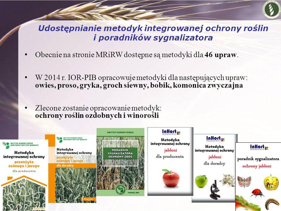 Udostępnianie metodyk integrowanej ochrony roślin i poradników sygnalizatora Obecnie na stronie MRiRW dostępne są metodyki dla 46 upraw. W 2014 r. IOR