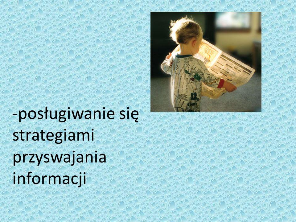 -posługiwanie się strategiami przyswajania informacji