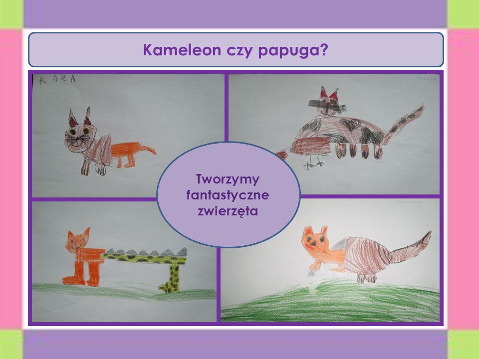 Kameleon czy papuga? Tworzymy fantastyczne zwierzęta