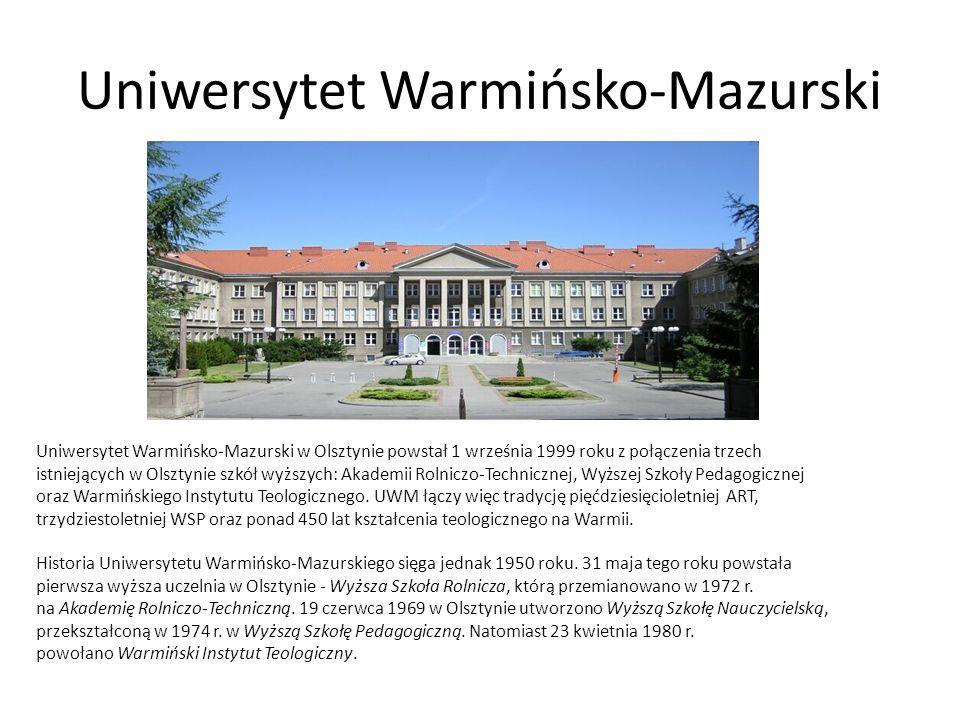 Uniwersytet Warmińsko-Mazurski Uniwersytet Warmińsko-Mazurski w Olsztynie powstał 1 września 1999 roku z połączenia trzech istniejących w Olsztynie szkół wyższych: Akademii Rolniczo-Technicznej, Wyższej Szkoły Pedagogicznej oraz Warmińskiego Instytutu Teologicznego.