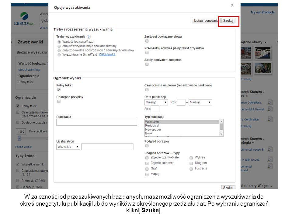 W zależności od przeszukiwanych baz danych, masz możliwość ograniczenia wyszukiwania do określonego tytułu publikacji lub do wyników z określonego przedziału dat.