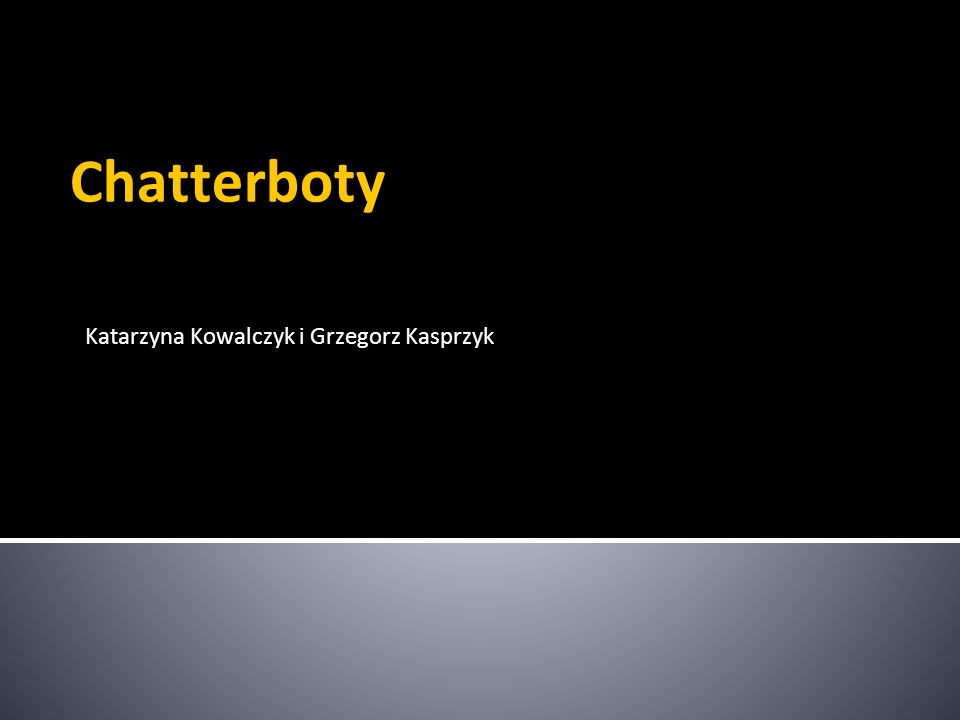 Chatterboty Katarzyna Kowalczyk i Grzegorz Kasprzyk