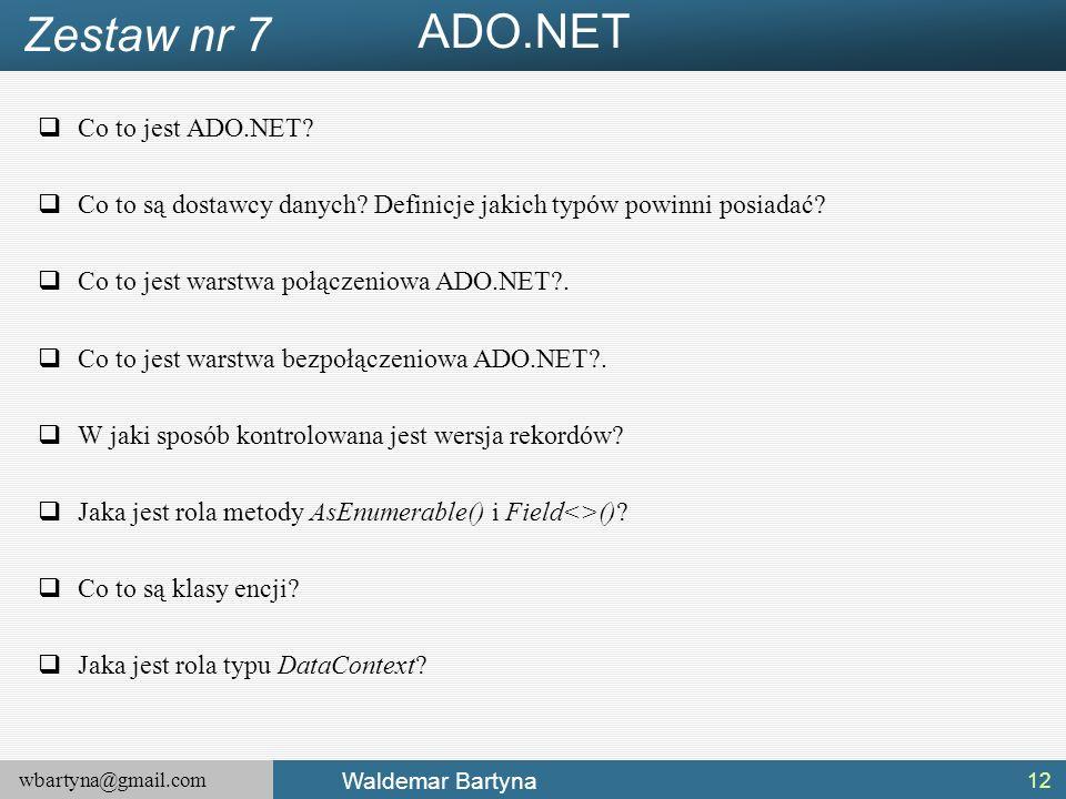 wbartyna@gmail.com Waldemar Bartyna  Co to jest ADO.NET.