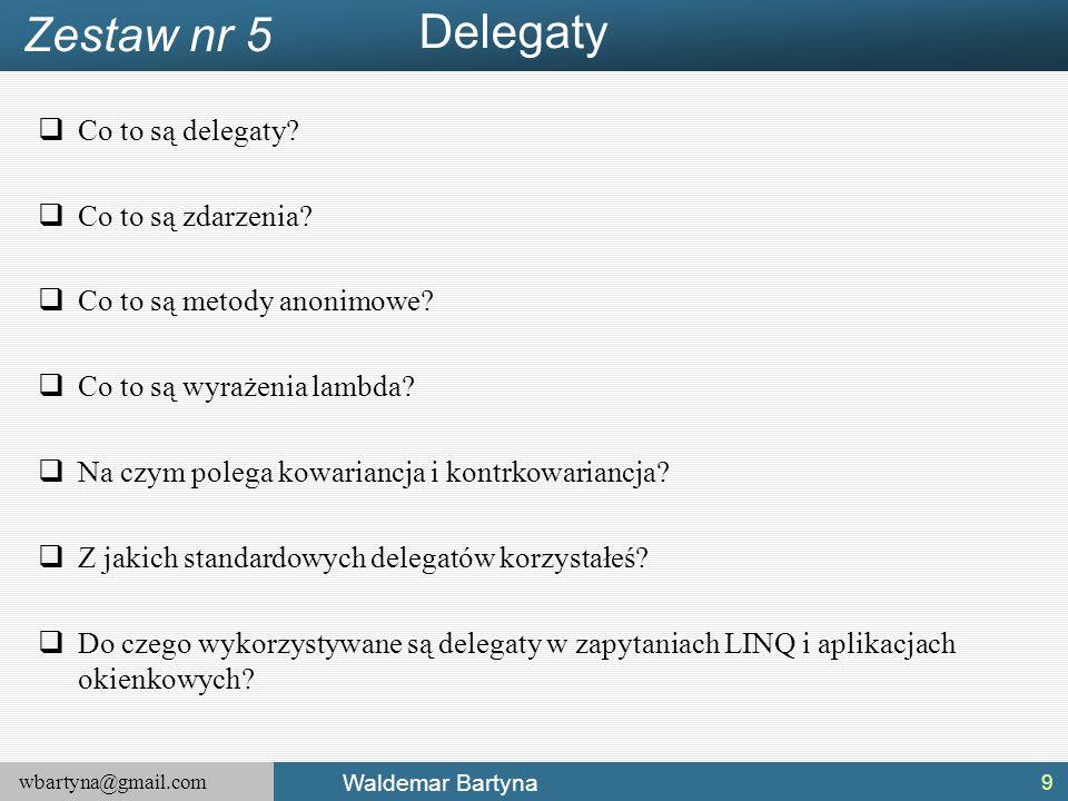 wbartyna@gmail.com Waldemar Bartyna  Co to są delegaty.