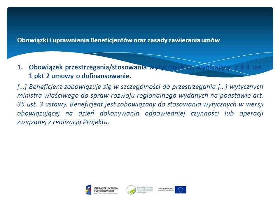 Obowiązki i uprawnienia Beneficjentów oraz zasady zawierania umów 1.Obowiązek przestrzegania/stosowania wytycznych IZ, wynikający z § 4 ust.