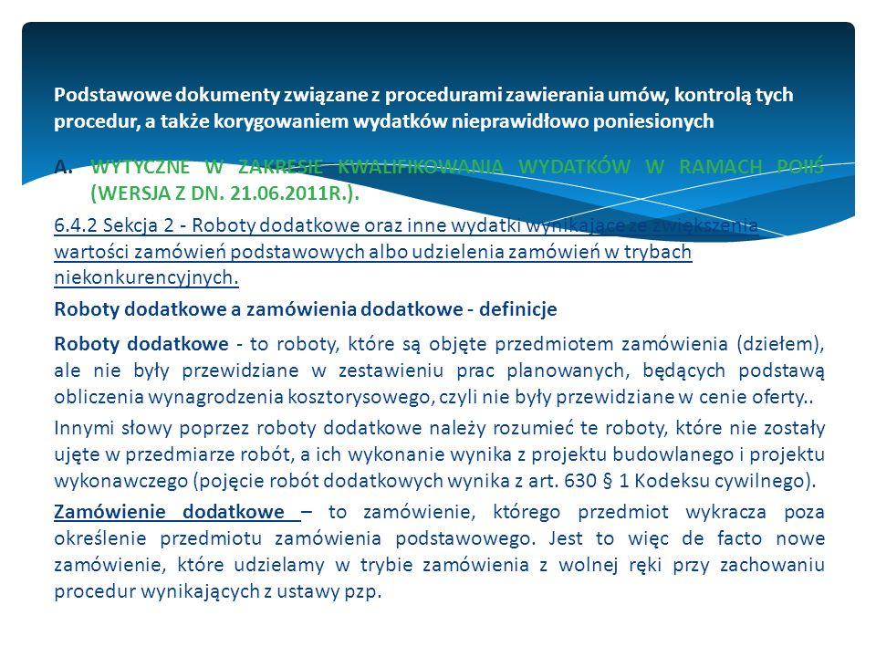 Podstawowe dokumenty związane z procedurami zawierania umów, kontrolą tych procedur, a także korygowaniem wydatków nieprawidłowo poniesionych A.WYTYCZNE W ZAKRESIE KWALIFIKOWANIA WYDATKÓW W RAMACH POIIŚ (WERSJA Z DN.