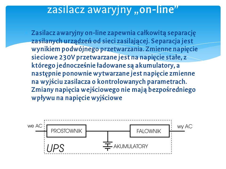 ∗ Zasilacz awaryjny on-line zapewnia całkowit ą separacj ę zasilanych urz ą dze ń od sieci zasilaj ą cej.