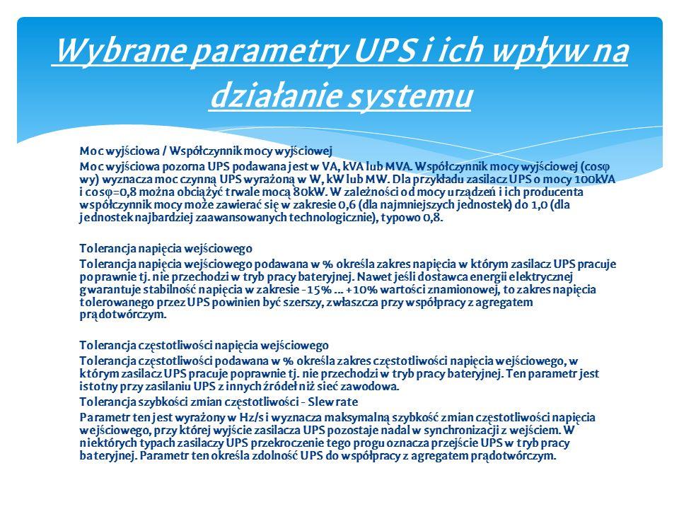 Moc wyj ś ciowa / Współczynnik mocy wyj ś ciowej Moc wyj ś ciowa pozorna UPS podawana jest w VA, kVA lub MVA.