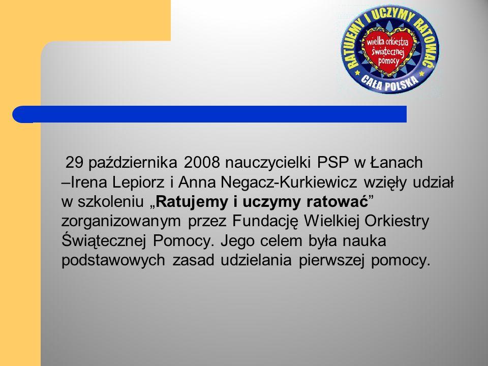 """29 października 2008 nauczycielki PSP w Łanach –Irena Lepiorz i Anna Negacz-Kurkiewicz wzięły udział w szkoleniu """"Ratujemy i uczymy ratować"""" zorganizo"""
