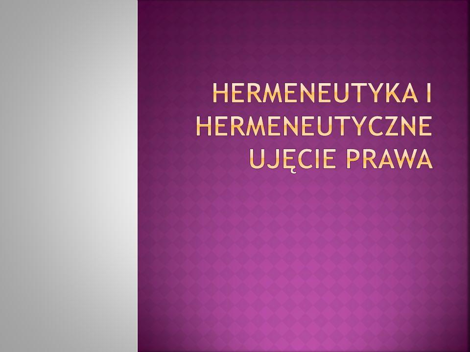  Z języka greckiego hermeneutikos oznacza objaśniać, wyjaśniać, interpretować.