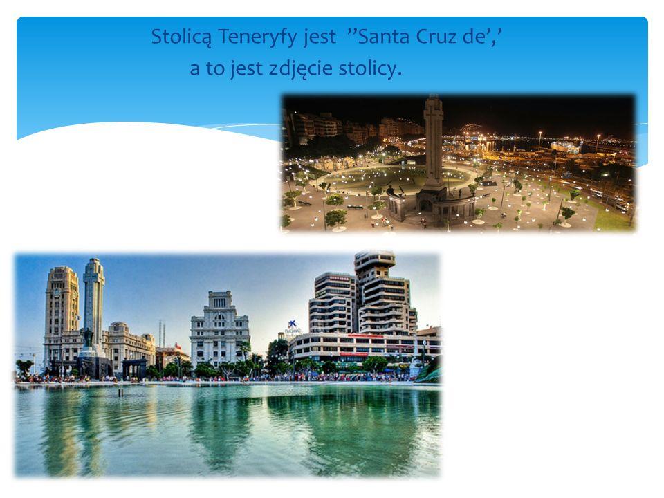 Stolicą Teneryfy jest ''Santa Cruz de',' a to jest zdjęcie stolicy.