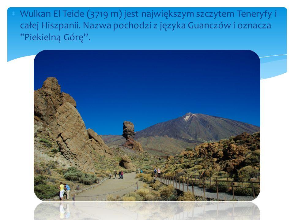  Wulkan El Teide (3719 m) jest największym szczytem Teneryfy i całej Hiszpanii.