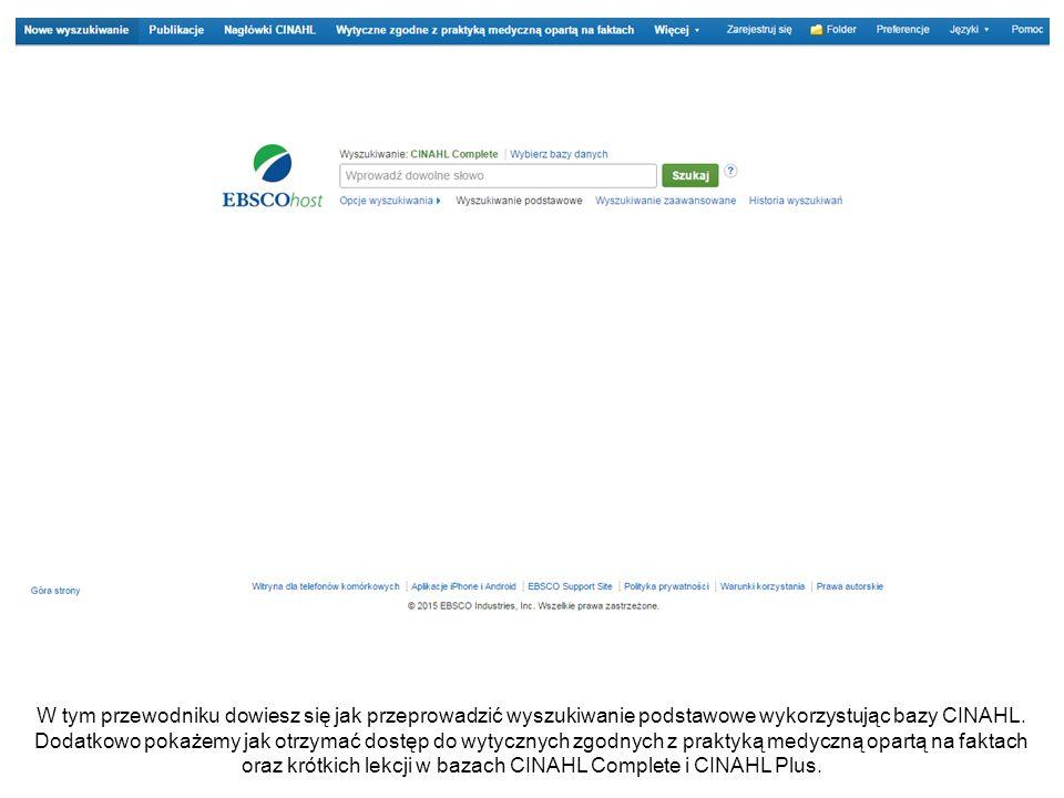 W tym przewodniku dowiesz się jak przeprowadzić wyszukiwanie podstawowe wykorzystując bazy CINAHL.
