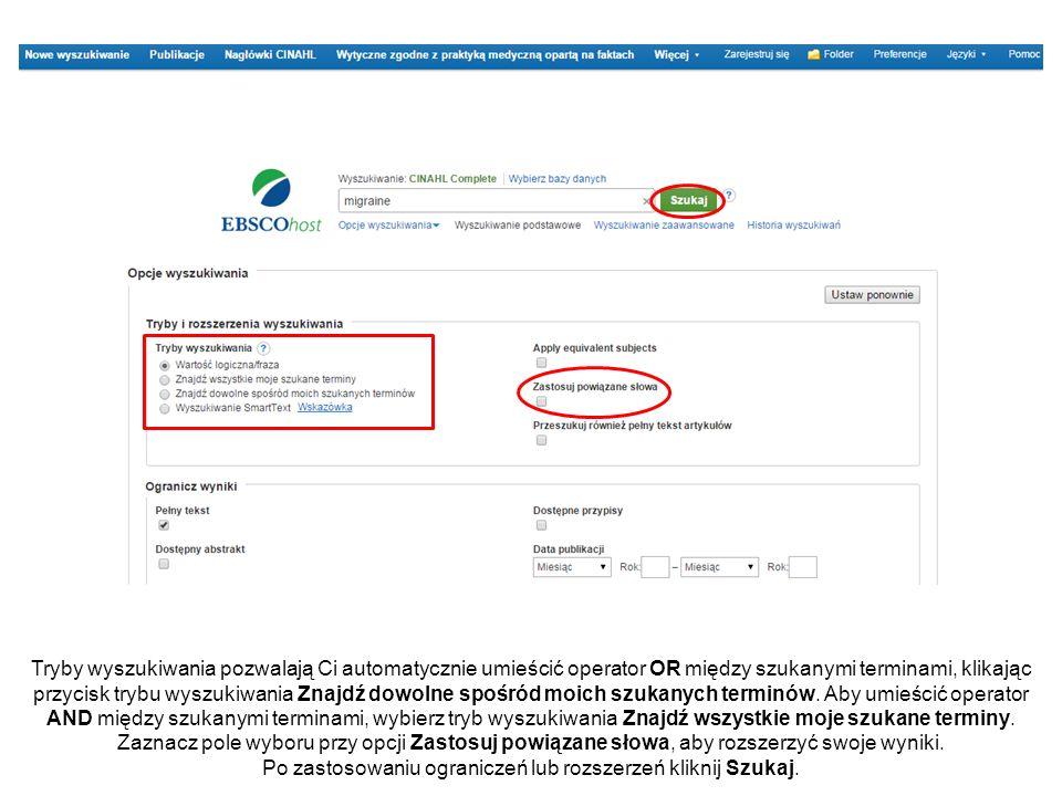 Tryby wyszukiwania pozwalają Ci automatycznie umieścić operator OR między szukanymi terminami, klikając przycisk trybu wyszukiwania Znajdź dowolne spośród moich szukanych terminów.