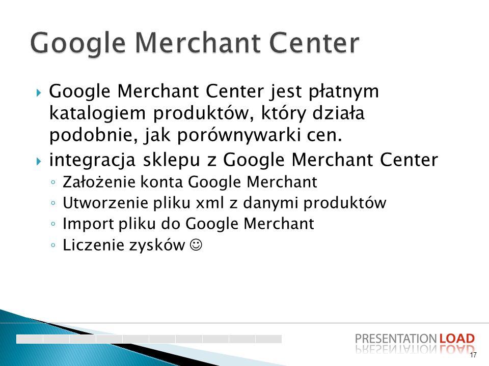  Google Merchant Center jest płatnym katalogiem produktów, który działa podobnie, jak porównywarki cen.  integracja sklepu z Google Merchant Center