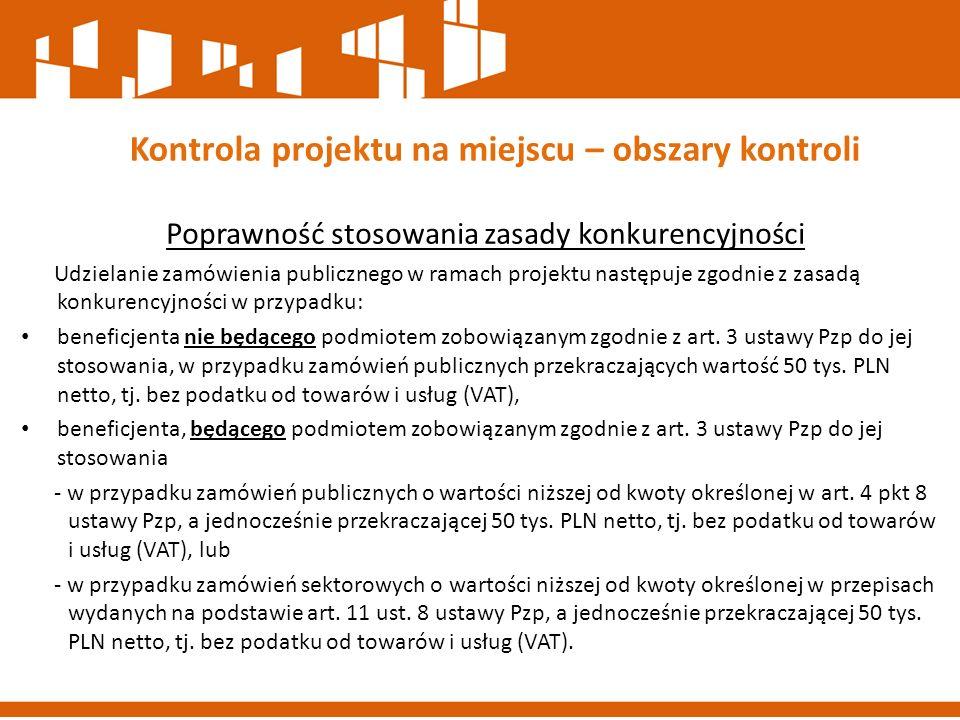 Poprawność stosowania zasady konkurencyjności Udzielanie zamówienia publicznego w ramach projektu następuje zgodnie z zasadą konkurencyjności w przypa