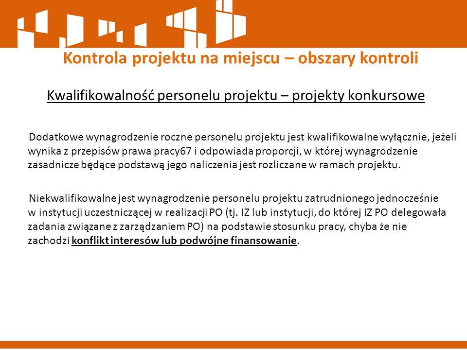 Kwalifikowalność personelu projektu – projekty konkursowe Dodatkowe wynagrodzenie roczne personelu projektu jest kwalifikowalne wyłącznie, jeżeli wyni