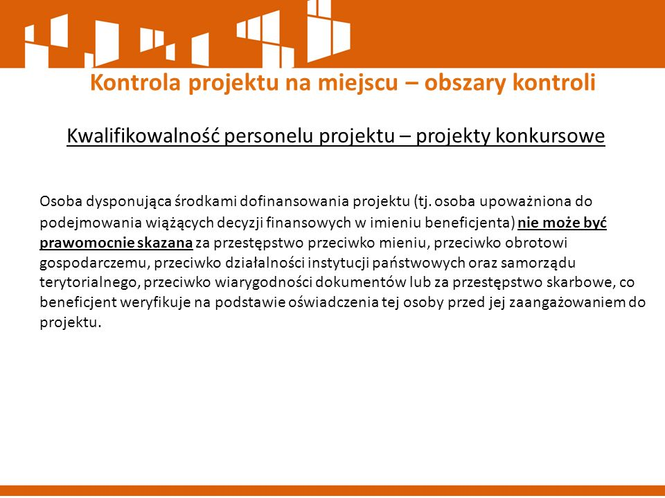 Kwalifikowalność personelu projektu – projekty konkursowe Osoba dysponująca środkami dofinansowania projektu (tj. osoba upoważniona do podejmowania wi