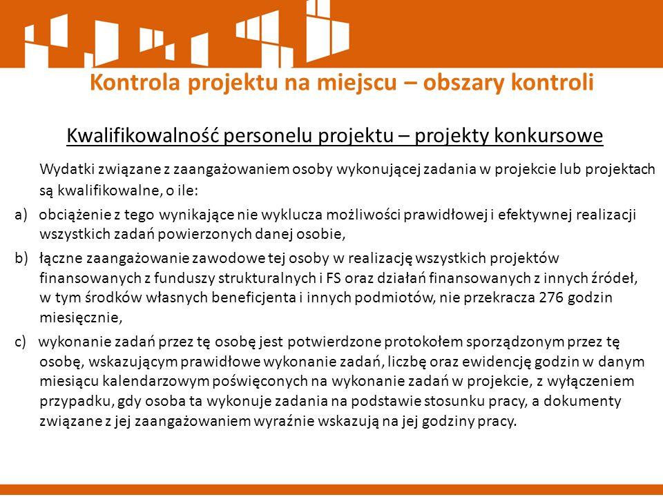 Kwalifikowalność personelu projektu – projekty konkursowe Wydatki związane z zaangażowaniem osoby wykonującej zadania w projekcie lub projektach są kw