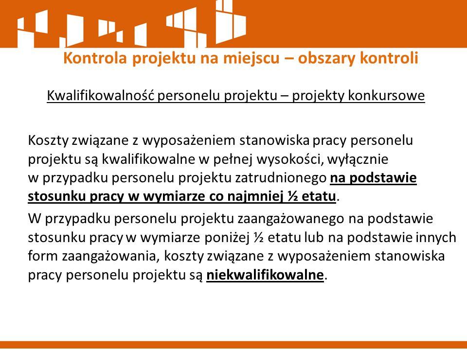 Kwalifikowalność personelu projektu – projekty konkursowe Koszty związane z wyposażeniem stanowiska pracy personelu projektu są kwalifikowalne w pełne