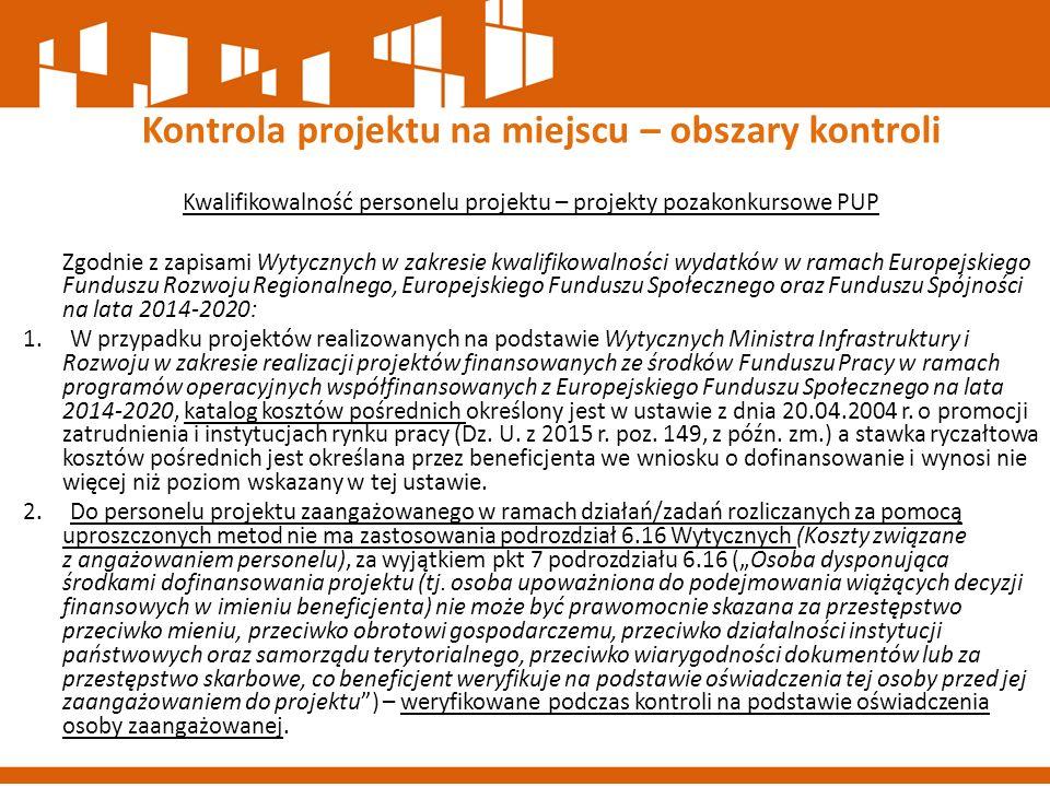 Kwalifikowalność personelu projektu – projekty pozakonkursowe PUP Zgodnie z zapisami Wytycznych w zakresie kwalifikowalności wydatków w ramach Europej