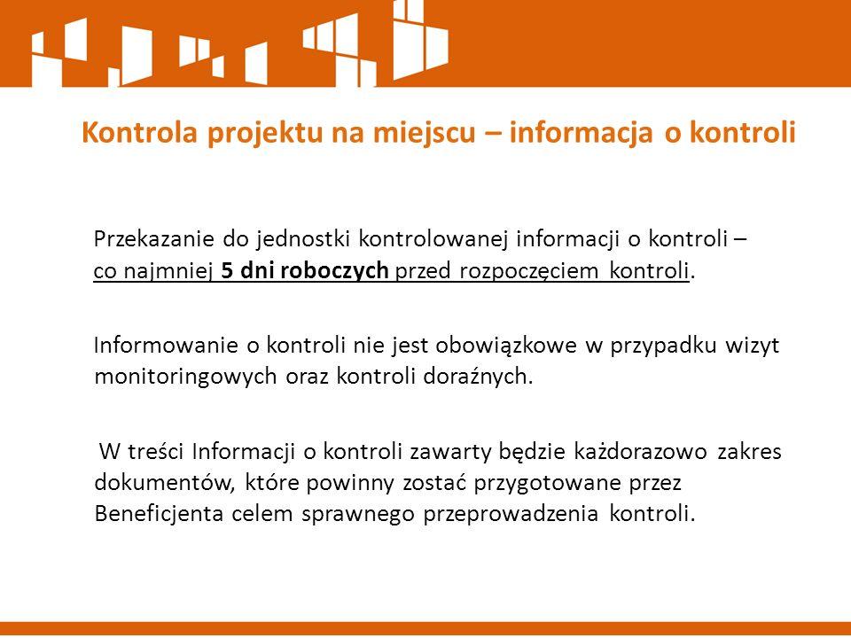 Przekazanie do jednostki kontrolowanej informacji o kontroli – co najmniej 5 dni roboczych przed rozpoczęciem kontroli. Informowanie o kontroli nie je