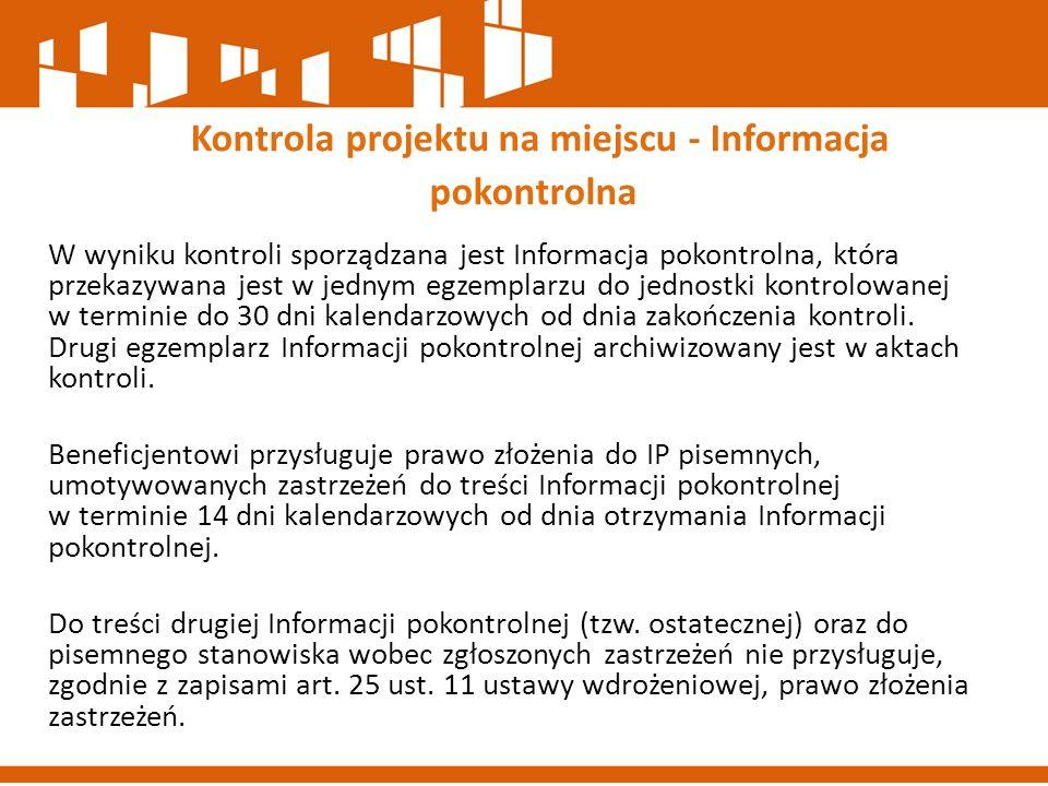 W wyniku kontroli sporządzana jest Informacja pokontrolna, która przekazywana jest w jednym egzemplarzu do jednostki kontrolowanej w terminie do 30 dn