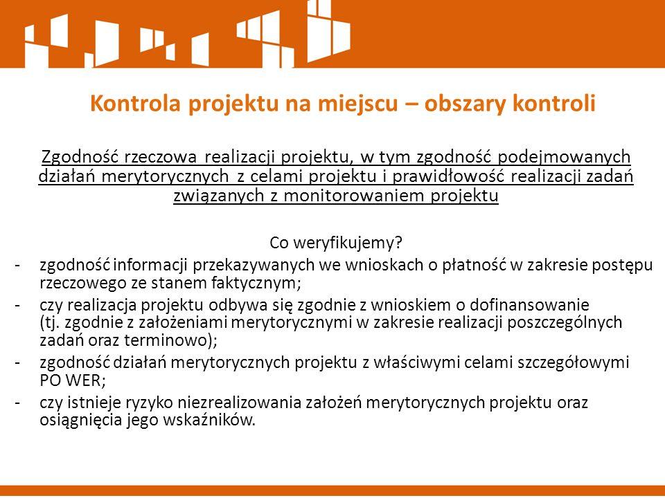 Zgodność rzeczowa realizacji projektu, w tym zgodność podejmowanych działań merytorycznych z celami projektu i prawidłowość realizacji zadań związanyc