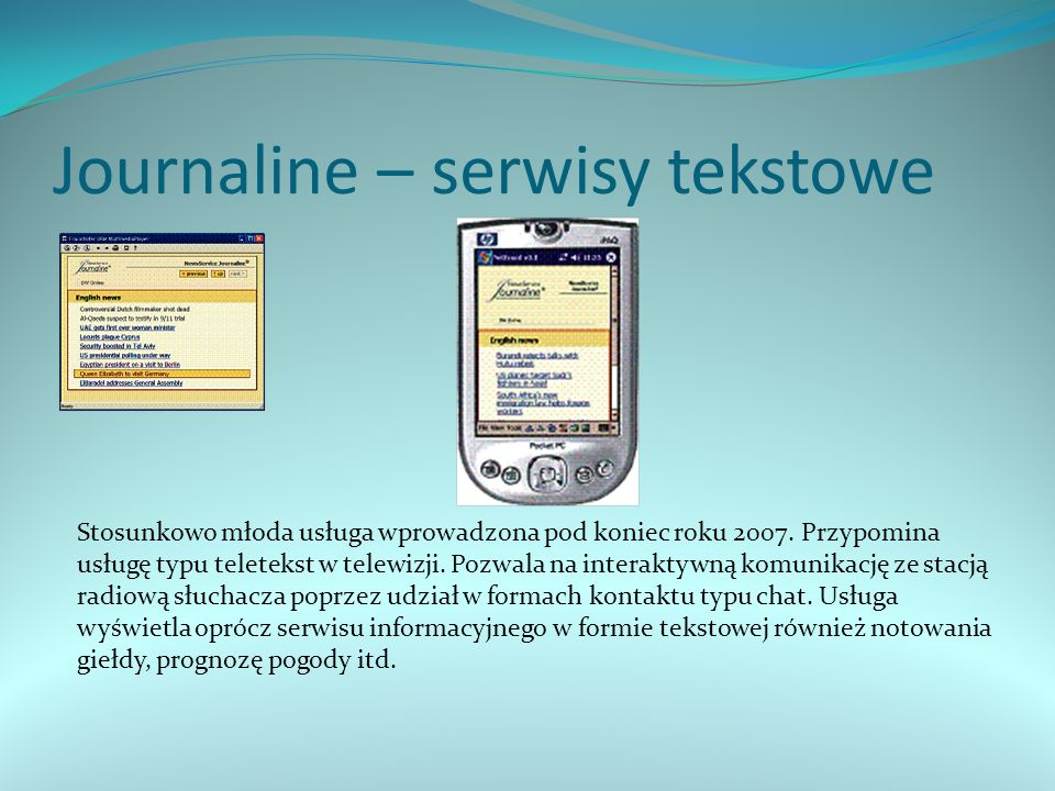 Journaline – serwisy tekstowe Stosunkowo młoda usługa wprowadzona pod koniec roku 2007.