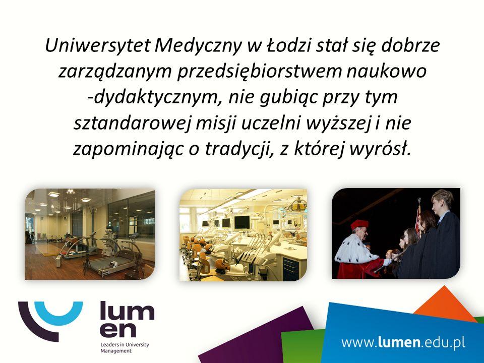 Uniwersytet Medyczny w Łodzi stał się dobrze zarządzanym przedsiębiorstwem naukowo -dydaktycznym, nie gubiąc przy tym sztandarowej misji uczelni wyższej i nie zapominając o tradycji, z której wyrósł.