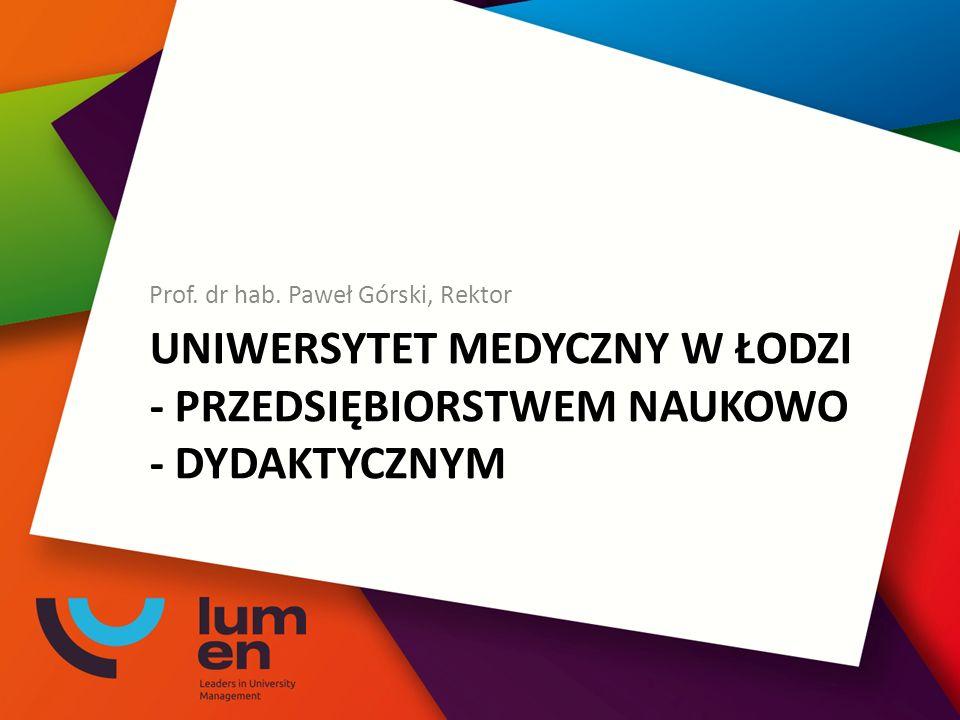 UNIWERSYTET MEDYCZNY W ŁODZI - PRZEDSIĘBIORSTWEM NAUKOWO - DYDAKTYCZNYM Prof.
