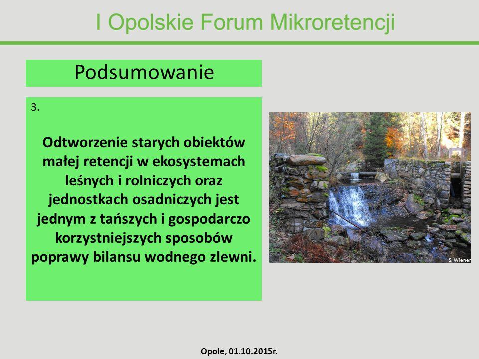 Odtworzenie starych obiektów małej retencji w ekosystemach leśnych i rolniczych oraz jednostkach osadniczych jest jednym z tańszych i gospodarczo korz