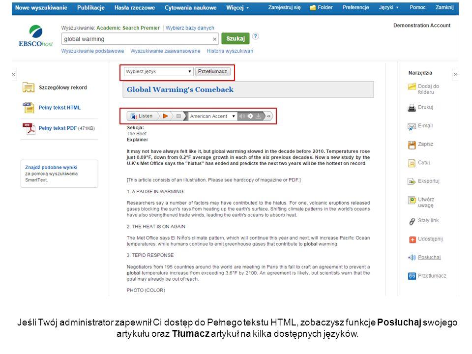Jeśli Twój administrator zapewnił Ci dostęp do Pełnego tekstu HTML, zobaczysz funkcje Posłuchaj swojego artykułu oraz Tłumacz artykuł na kilka dostępnych języków.