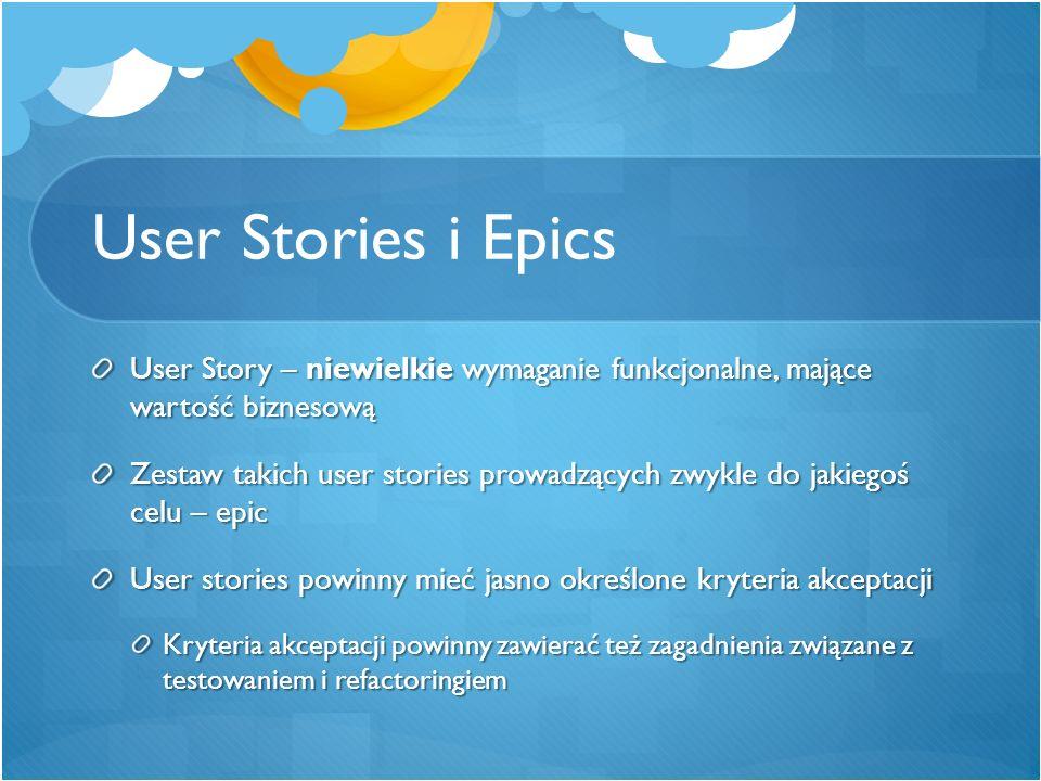 User Stories i Epics User Story – niewielkie wymaganie funkcjonalne, mające wartość biznesową Zestaw takich user stories prowadzących zwykle do jakieg